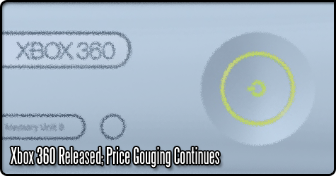 Xbox 360 Released; Price Gouging Continues
